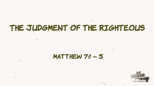 The Judgment Of The Righteous
