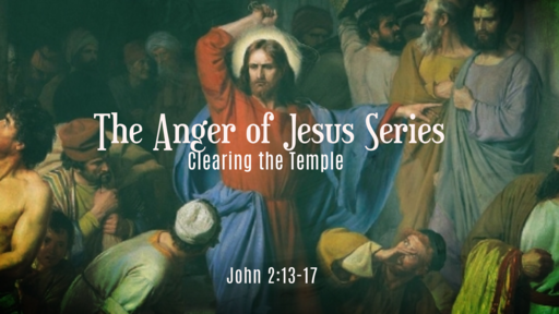 The Anger of Jesus