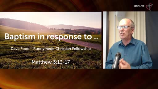 RCF 010821 - Communion Service - Dave Food - Baptism in response to...