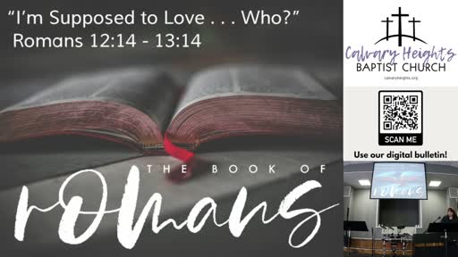"""""""I'm Supposed to Love... Who?"""" (Romans 12:14 - 13:14)"""