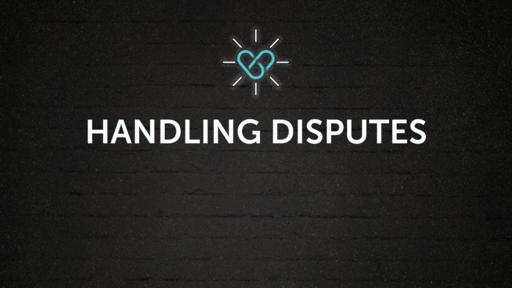 Handling Disputes