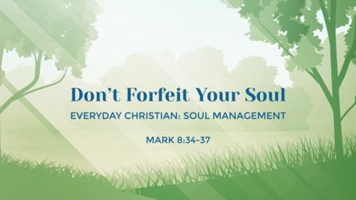 Don't Forfeit Your Soul