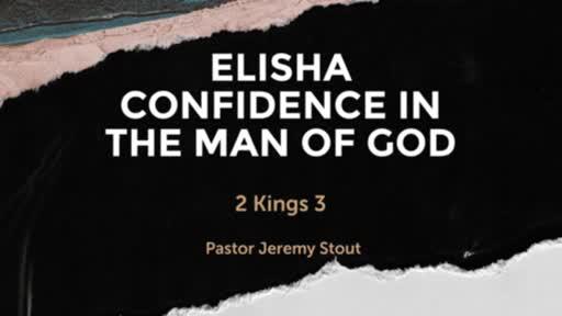 Elisha Confidence In The Man Of God - 2 Kings 3
