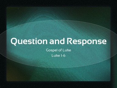 Luke Question and Response