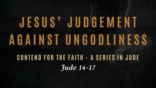 Jesus' Judgement on Ungodliness