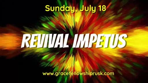 2021.07.18 AM Revival Impetus (Pastor Keith Hassell)