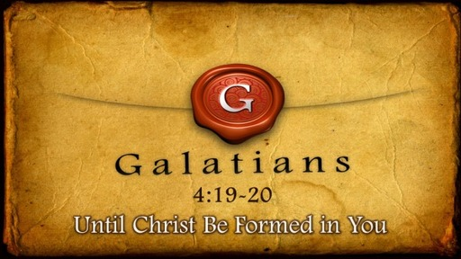 14-Until Christ Be Formed in You