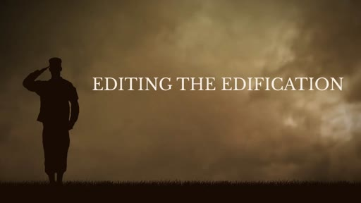 Editing the Edification