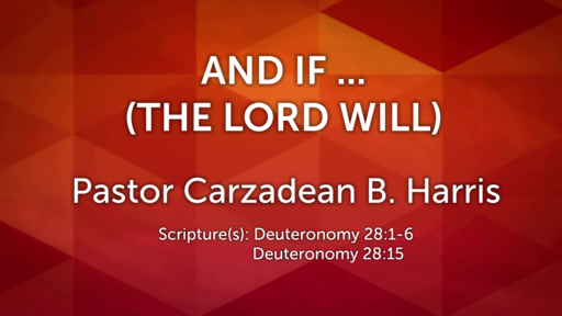 AND IF ...  THE LORD WILL...