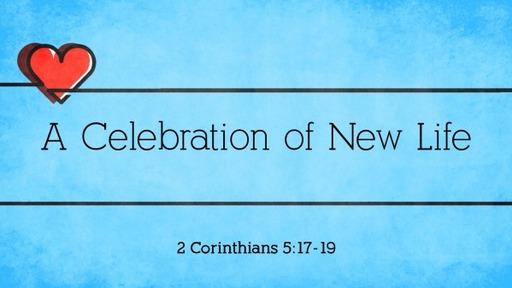 A Celebration of New Life