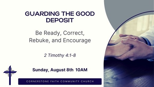 August 8, 2021 - Be Ready, Correct, Rebuke, and Encourage