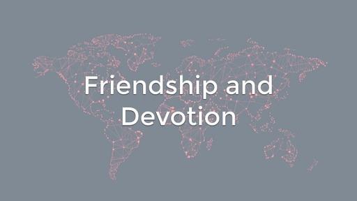 Friendship and Devotion