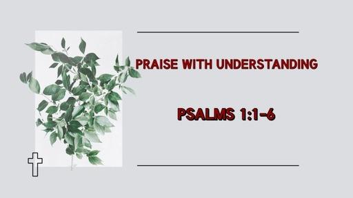 Praise With Understanding