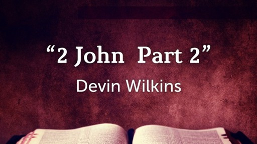 2 John Part 2