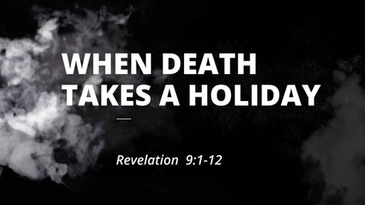 When Death Takes a Holiday