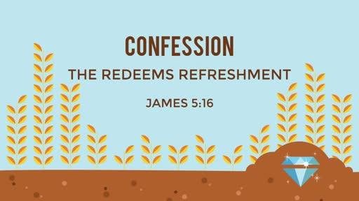 CONFESSION: THE REDEEM'S REFRESHMENT