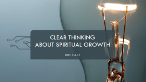 Clear Thinking About Your Spiritual Growth