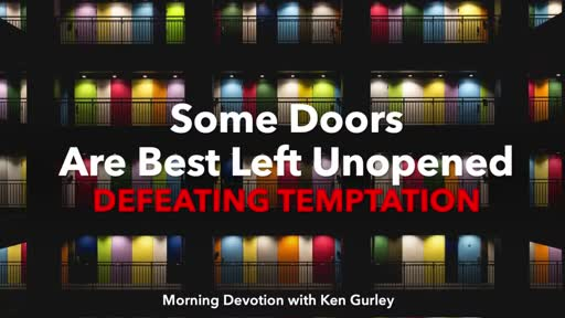 Some Doors Are Best Left Unopened: DEFEATING TEMPTATION