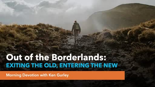 Out Of The Borderlands: EXITING THE OLD, ENTERING THE NEW
