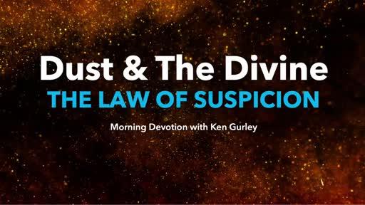 Dust & The Divine: THE LAW OF SUSPICION