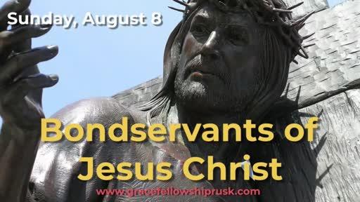 2021.08.08 Bondservants of Jesus Christ (Pastor Keith Hassell)