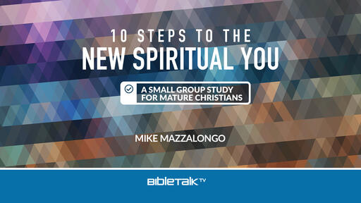 10 Steps to the New Spiritual You: A Small Group Study for Mature Christians