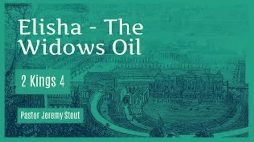 Elisha - The Widows Oil - 2 Kings 4:1