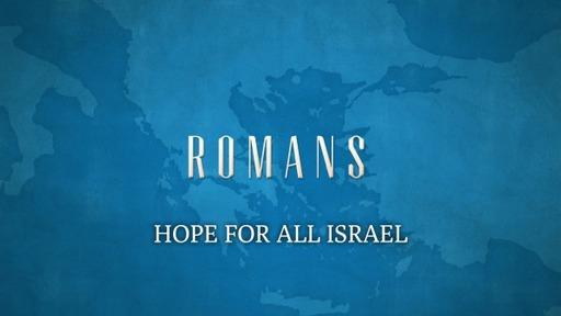 HOPE FOR  ALL ISRAEL? (Romans 11:13-28)