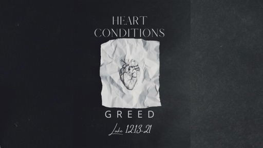 Heart Conditions - Greed
