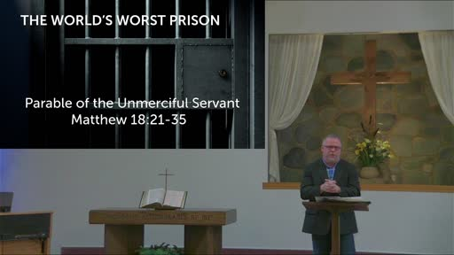 8-15-2021 - The Parables of Jesus - The Unmerciful Servant - Matthew 18:21-35