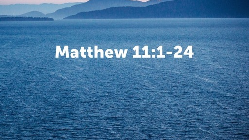 Matthew 11:1-24