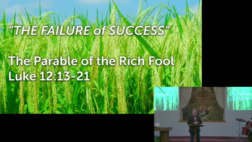 8-8-2021 - The Parables of Jesus - The Parable of the Rich Fool   Luke 12:13-21