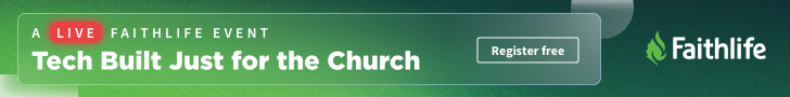 A Live Faithilfe Event. Tech Built Just for the Church. Register Free.