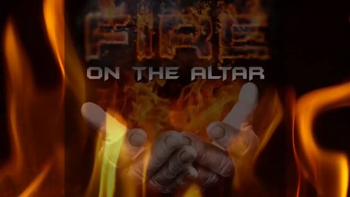 2021.08.17 7PM FIRE ON THE ALTAR