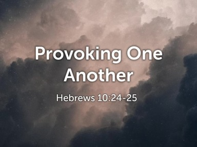 Provoking One Another