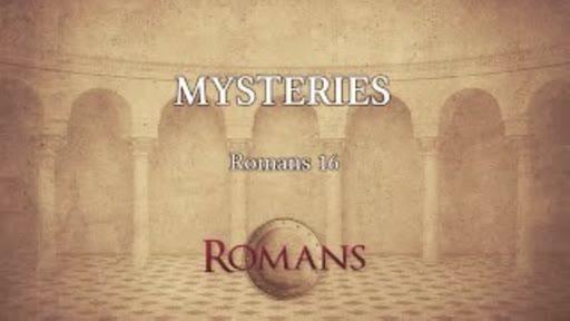 Mysteries - Romans 16:25-26