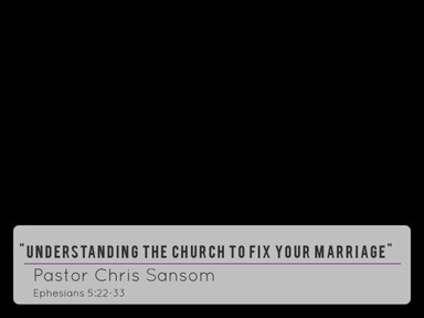 Understanding the Church to Fix Your Marriage
