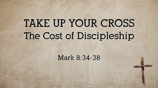 """""""Take Up Your Cross"""""""