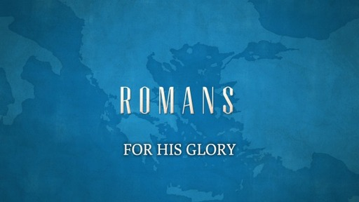 FOR HIS GLORY (Romans 11:29-36)
