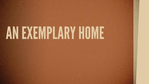An Exemplary Home
