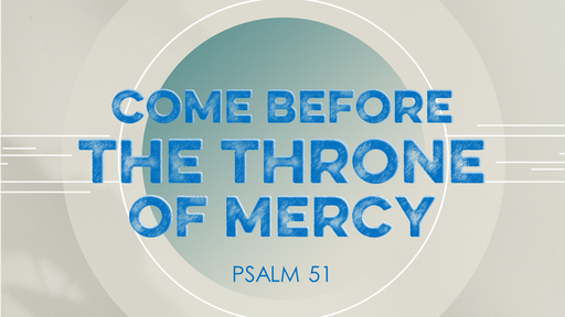 Come Before the Throne of Mercy