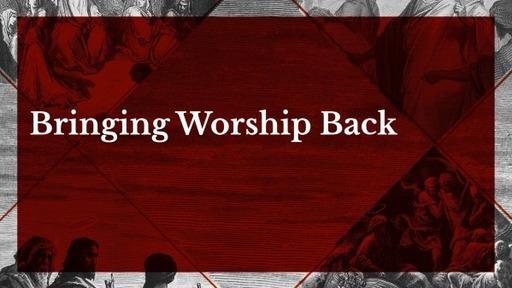 Bringing Worship Back