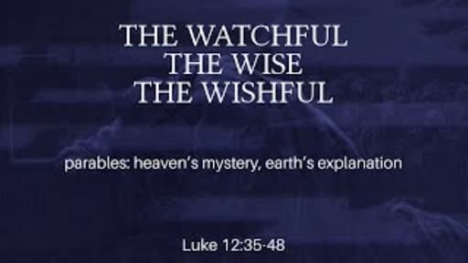 The Watchful The Wise The Wishful