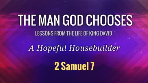 The Man God Chooses: A Hopeful Housebuilder