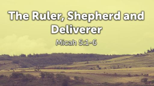 The Ruler, Shepherd and Deliverer