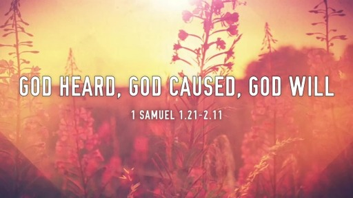 God Heard, God Caused, God will