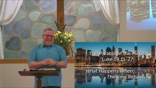 8-29-2021 - The Parables of Jesus - The Minas - Luke 19:11-27