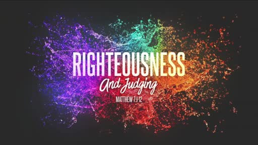Righteousness and Judging (Video)