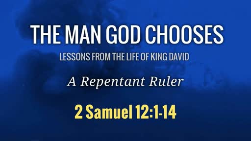 The Man God Chooses: A Repentant Ruler