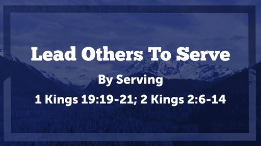 Lead Others To Serve PART 1